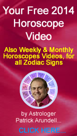 Your Free 2014 Horoscope Video also Your Weekly & Monthly Horoscope Videos by Patrick Arundell