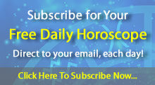 Click here to Subcribe for Your Daily Horoscope...
